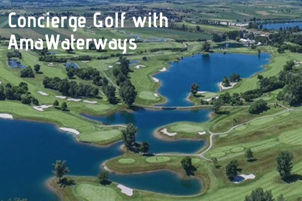 Exclusive Concierge Golf Program – Ama Waterways