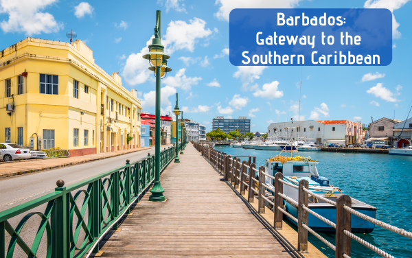 Barbados: Gateway to the Southern Caribbean