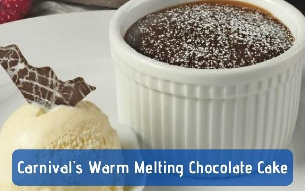 Tribute to Carnival's Chocolate Melting Cake