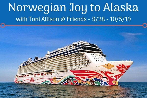Cruise Alaska on the Norwegian Joy with Toni Allison & Friends