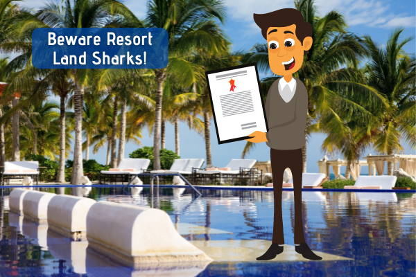 Beware Timeshare, and other, Land Sharks while traveling!